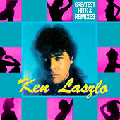 Greatest Hits & Remixes de Ken Laszlo