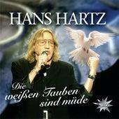 Die Weißen Tauben Sind Müde by Hans Hartz
