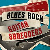 Blues Rock - Guitar Shredders de Various Artists
