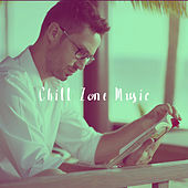 Chill Zone Music by Various Artists