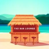 Tiki Bar Lounge by Various Artists