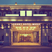 Luxury Hotel Music by Various Artists