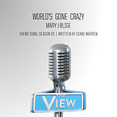 World's Gone Crazy (The View Theme Song: Season 20) by Mary J. Blige