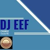 Change (Extended Mix) de DJ Eef