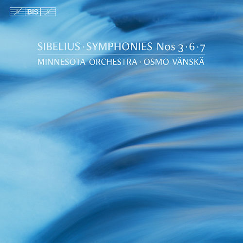 Sibelius: Symphonies Nos. 3, 6 & 7 by Minnesota Orchestra