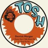 Please Don´t Talk About Me / I Pray for You de Derrick Morgan
