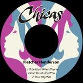 I´ll Be Glad When You´re Dead You Rascal You / Blue Rhythm by Fletcher Henderson