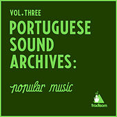 Portuguese Sound Archives: Popular Music (Vol. 3) by Various Artists