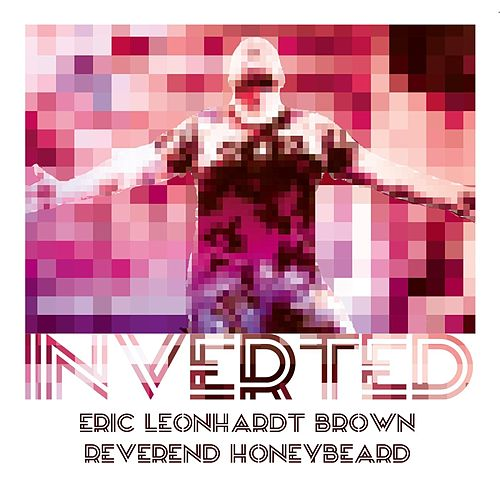 Inverted by Eric Leonhardt Brown