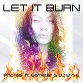 Let It Burn (feat. Gemstar & DJ B n E) by Andréa