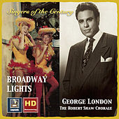 Singers of the Century: George London & The Robert Shaw Chorale – Broadway Lights (Remastered 2016) by Various Artists