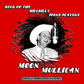 King of the Hillbilly Piano Players by Moon Mullican