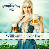 Oktoberfest 2016: Willkommen Zur Party de Various Artists