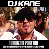 Corazon Partido (Muzik Junkies Salsa Remix) - Single by DJ Kane