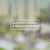 Sleeping Sounds & Relaxing Rain by Various Artists
