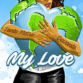 My Love - Single by Tanto Metro & Devonte