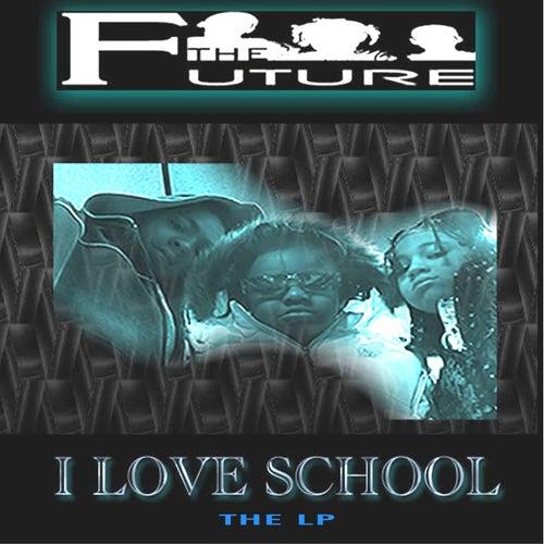 I Love School by The Future