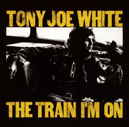 The Train I'm On by Tony Joe White