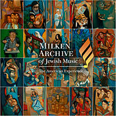 Milken Archive of Jewish Music: The American Experience de Various Artists