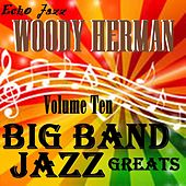 Big Band Jazz Greats, Vol. 10 de Woody Herman