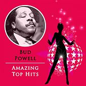 Amazing Top Hits by Bud Powell