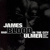 Bad Blood in the City von James Blood Ulmer
