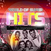 World of Super Hits de The Impressions
