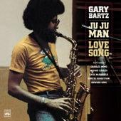 Ju Ju Man / Love Song by Gary Bartz