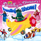 The Wiggles Present Dorothy The Dinosaur's Travelling Show! by The Wiggles