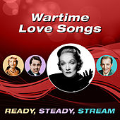 Wartime Love Songs (Ready, Steady, Stream) by Various Artists