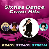 Sixties Dance Craze Hits (Ready, Steady, Stream) by Various Artists