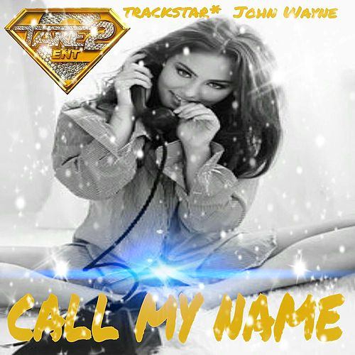 Call My Name by Trackstar