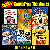 1930's Songs from the Movies by Dick Powell
