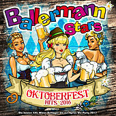 Ballermann Stars - Oktoberfest Hits 2016 - Die besten XXL Wiesn Schlager bis zur Apres Ski Party de Various Artists