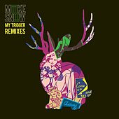 My Trigger Remixes EP von Miike Snow