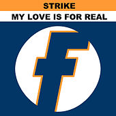 My Love Is 4 Real EP de Strike
