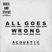 All Goes Wrong (Acoustic) di Chase & Status