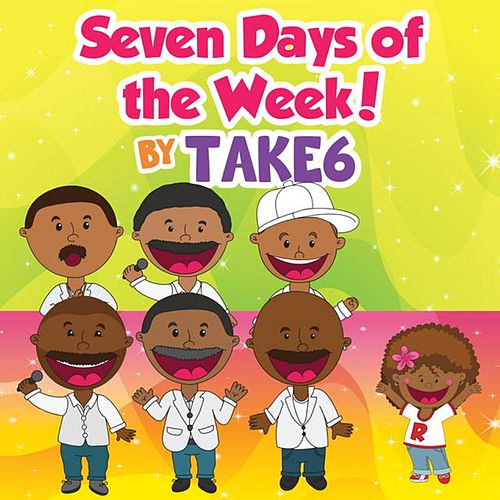 Seven Days of the Week! by Take 6