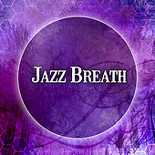 Jazz Breath – Jazz Inspirations, Jazz Lounge, Soft Piano Bar for Lovers, Candle Light Dinner, Restaurant Music von Gold Lounge