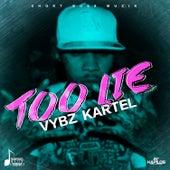 Too Lie - Single by VYBZ Kartel