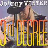 Third Degree by Johnny Winter