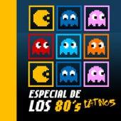 Especial de los '80's Latinos by Various Artists