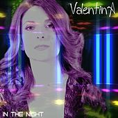 In the Night by Valentina