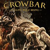 Falling While Rising by Crowbar