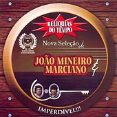 Relíquias do Tempo (Nova Seleção de João Mineiro & Marciano) de João Mineiro e Marciano