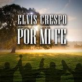 Por Mi Fe by Elvis Crespo
