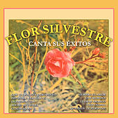 Canta Sus Éxitos by Flor Silvestre