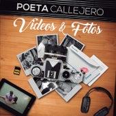 Videos Y Fotos by El Poeta Callejero
