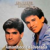 Amanhecer e Alvorada de Adalberto E Adriano