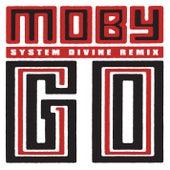 Go (System Divine Remix) von Moby